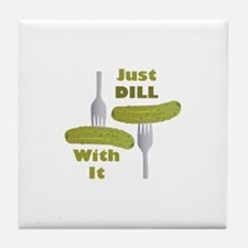 Dill With It Tile Coaster