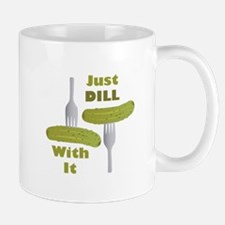 Dill With It Mugs