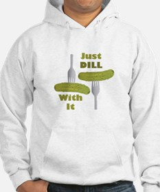 Dill With It Hoodie