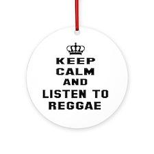 Keep calm and listen to Reggae Round Ornament