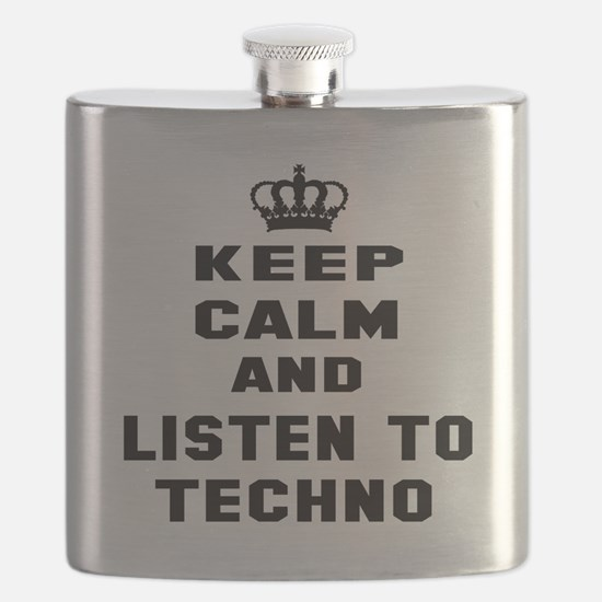 Keep calm and listen to Techno Flask
