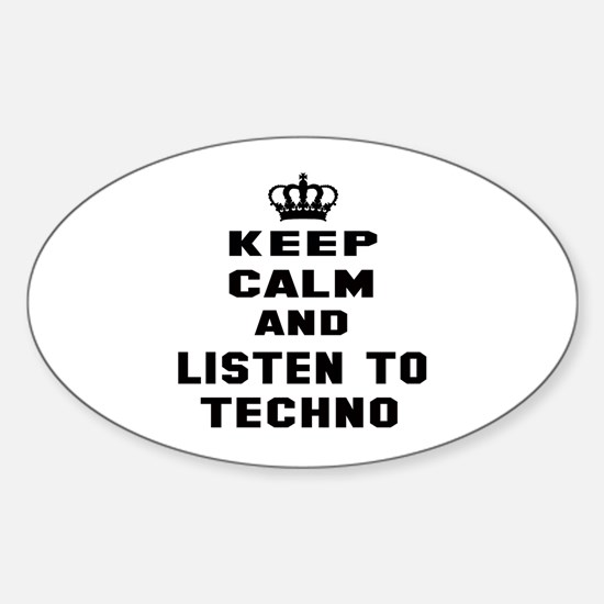Keep calm and listen to Techno Sticker (Oval)