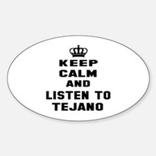 Keep calm and listen to Tejano Decal