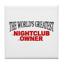 """The World's Greatest Nightclub Owner"" Tile Coaste"
