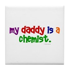 My Daddy Is A Chemist (PRIMARY) Tile Coaster