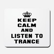 Keep calm and listen to Trance Mousepad