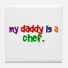 My Daddy Is A Chef (PRIMARY) Tile Coaster