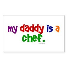 My Daddy Is A Chef (PRIMARY) Rectangle Decal