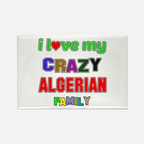 I love my crazy Algerian family Rectangle Magnet