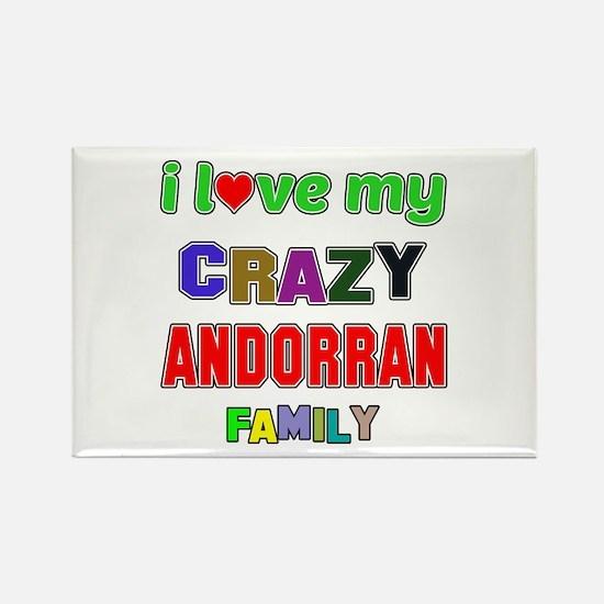 I love my crazy Andorran family Rectangle Magnet
