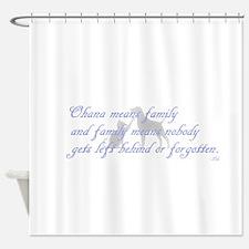 Ohana means family Shower Curtain