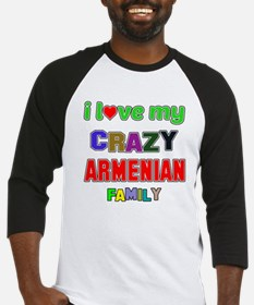 I love my crazy Armenian family Baseball Jersey
