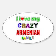I love my crazy Armenian family Decal