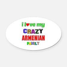 I love my crazy Armenian family Oval Car Magnet