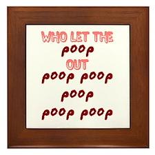 who let the poop out Framed Tile