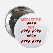 who let the poop out Button
