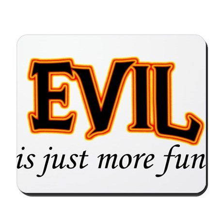 Evil is More Fun Mousepad
