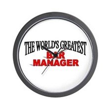 """""""The World's Greatest Bar Manager"""" Wall Clock"""