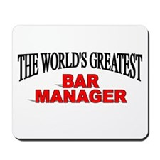 """""""The World's Greatest Bar Manager"""" Mousepad"""