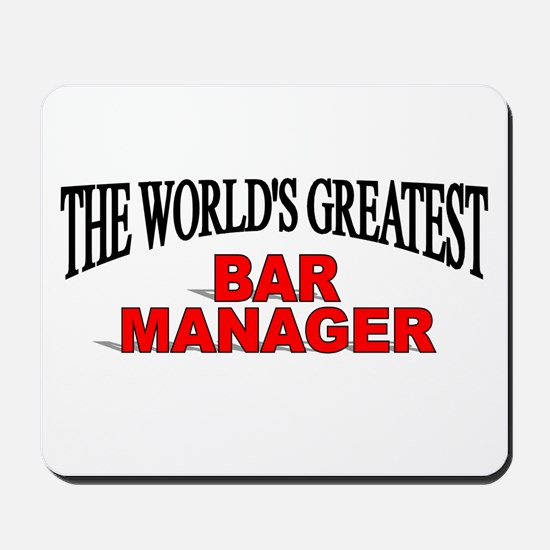 """The World's Greatest Bar Manager"" Mousepad"