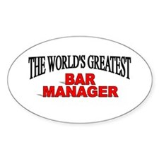 """The World's Greatest Bar Manager"" Oval Decal"
