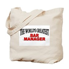 """The World's Greatest Bar Manager"" Tote Bag"