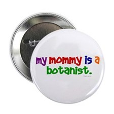 My Mommy Is A Botanist (PRIMARY) Button