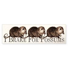 I Brake For Possums Bumper Bumper Bumper Sticker