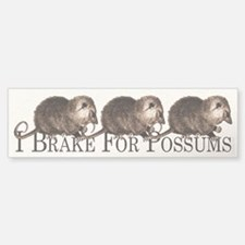 I Brake For Possums Bumper Bumper Bumper Sticker