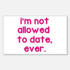 Not Allowed to Date Decal