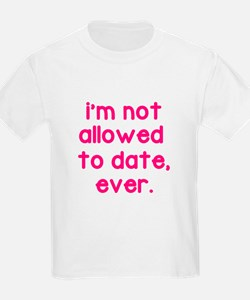 Not Allowed to Date T-Shirt