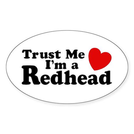 Trust me I'm a Redhead Oval Sticker