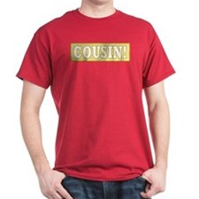 Cousin! T-Shirt
