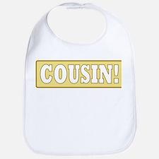 Cousin! Bib