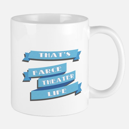 That's Farce, That's Theater, That's Life Mugs