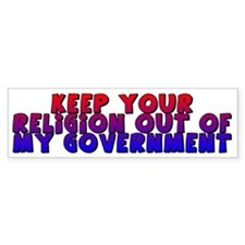 Keep Your Religion Out Of My Bumper Bumper Sticker