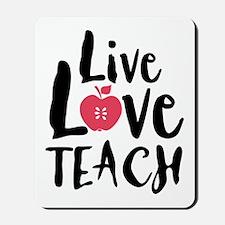 Live Love Teach Mousepad