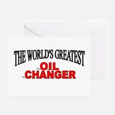"""The World's Greatest Oil Changer"" Greeting Card"