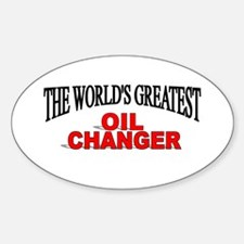 """""""The World's Greatest Oil Changer"""" Oval Decal"""