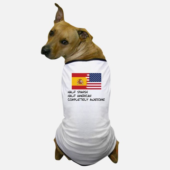 Half Spanish Completely Awesome Dog T-Shirt