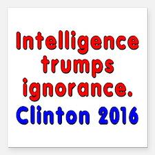 "Intelligence trumps igno Square Car Magnet 3"" x 3"""