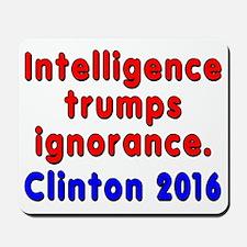 Intelligence trumps ignorance - Mousepad