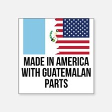 Made In America With Guatemalan Parts Sticker