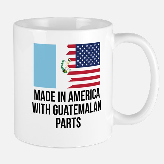 Made In America With Guatemalan Parts Mugs