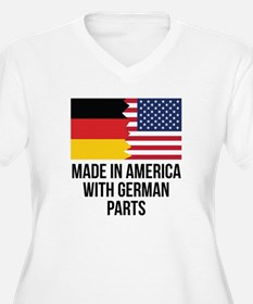 Made In America With German Parts Plus Size T-Shir