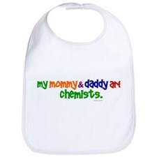 My Mommy & Daddy Are Chemists (PRIMARY) Bib
