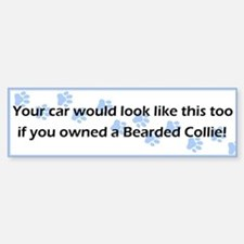 Your Car Bearded Collie Bumper Bumper Bumper Sticker