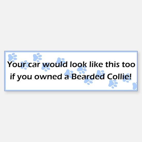 Your Car Bearded Collie Bumper Bumper Bumper Sticker