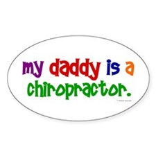 My Daddy Is A Chiropractor (PRIMARY) Decal