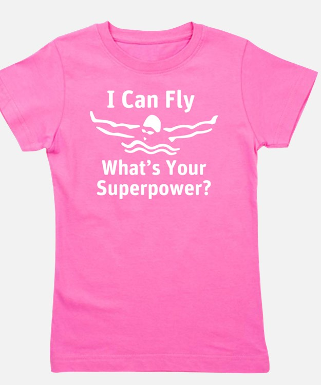 I can Fly What's Your Superpower Girl's Tee